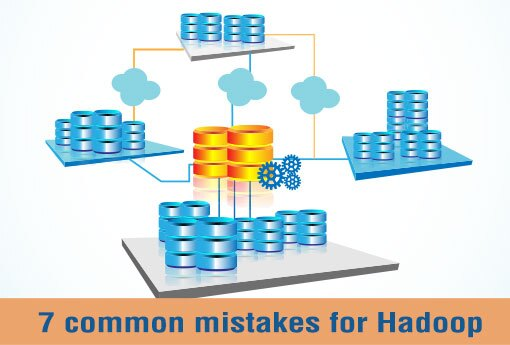 7-common-mistakes-for-Hadoop.jpg