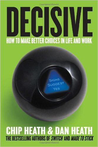 Decisive how to make better choices in life and work.jpg