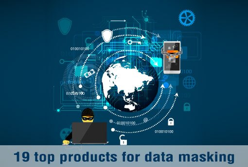 19 top products for data masking | Information Management