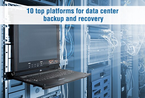 10-top-platforms-for-data-center-backup-and-recovery.jpg