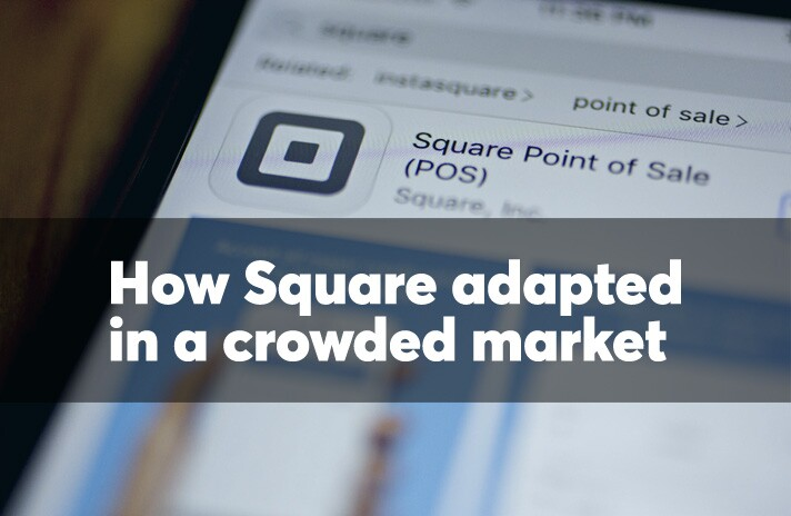 How Square adapted in a crowded market