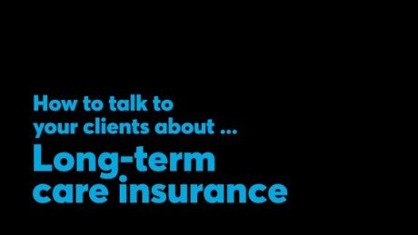 Thumbnail for Video: How to talk to your clients about ... long-term care insurance