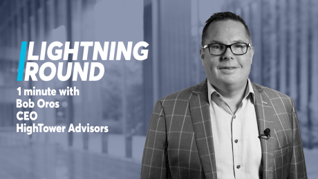 Where HighTower is headed: Lighting Round with CEO Bob Oros
